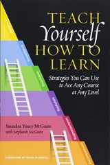 9781620367568-1620367564-Teach Yourself How to Learn: Strategies You Can Use to Ace Any Course at Any Level
