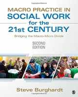 9781452257457-1452257450-Macro Practice in Social Work for the 21st Century: Bridging the Macro-Micro Divide