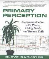 9780966435436-0966435435-Primary Perception: Biocommunication with Plants, Living Foods, and Human Cells