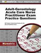 9781516708550-1516708555-Adult-Gerontology Acute Care Nurse Practitioner Exam Practice Questions: NP Practice Tests & Exam Review for the Nurse Practitioner Exam