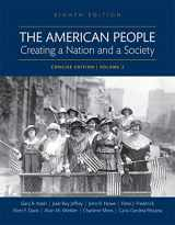 9780134584102-0134584104-The American People: Creating a Nation and a Society, Volume II, Books a la Carte Edition (8th Edition)
