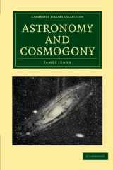 Astronomy and Cosmogony (Cambridge Library Collection - Astronomy)