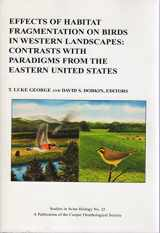 Effects of Habitat Fragmentation on Birds in Western Landscapes: Contrasts with Paradigms from the Eastern United States (Studies in Avian Biology No. 25)