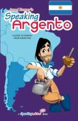 Speaking Argento: A Guide to Argentine Spanish (Jared Romey's Speaking Latino)   (English and Spanish Edition)