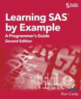 9781635266597-1635266599-Learning SAS by Example:  A Programmer's Guide, Second Edition: A Programmer's Guide, Second Edition