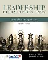 9781284109412-1284109410-Leadership for Health Professionals: Theory, Skills, and Applications