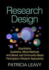 9781462514380-1462514383-Research Design: Quantitative, Qualitative, Mixed Methods, Arts-Based, and Community-Based Participatory Research Approaches
