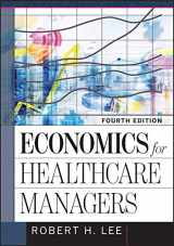 9781640550483-1640550488-Economics for Healthcare Managers (AUPHA/HAP Book)