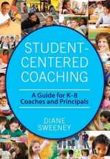 9781412980432-1412980437-Student-Centered Coaching: A Guide for K-8  Coaches and Principals