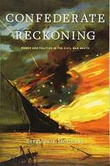 9780674064218-0674064216-Confederate Reckoning: Power and Politics in the Civil War South