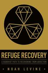 9780062122841-0062122843-Refuge Recovery: A Buddhist Path to Recovering from Addiction