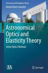 Astronomical Optics and Elasticity Theory: Active Optics Methods (Astronomy and Astrophysics Library)