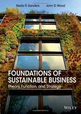 9781118441046-1118441044-Foundations of Sustainable Business: Theory, Function, and Strategy
