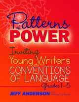 9781625311856-1625311850-Patterns of Power: Inviting Young Writers into the Conventions of Language, Grades 1-5