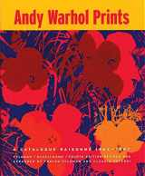 9781891024634-1891024639-Andy Warhol Prints: A Catalogue Raisonné 1962-1987