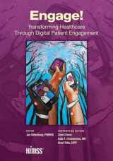 9781938904387-1938904389-Engage!: Transforming Healthcare Through Digital Patient Engagement (HIMSS Book Series)