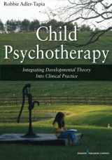Child Psychotherapy: Integrating Developmental Theory into Clinical Practice