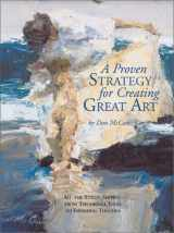 9781929834198-1929834195-A Proven Strategy for Creating Great Art