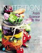 9780134668260-013466826X-Nutrition: From Science to You (4th Edition)