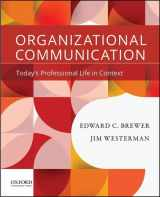 9780190200411-0190200413-Organizational Communication: Today's Professional Life in Context
