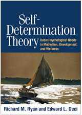 9781462528769-1462528767-Self-Determination Theory: Basic Psychological Needs in Motivation, Development, and Wellness