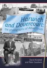 Harwich and Dovercourt: The Photographs of Alfred Smith