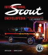 9781937747510-1937747514-International Scout Encyclopedia: The Authoritative Guide to IH's Legendary 4x4