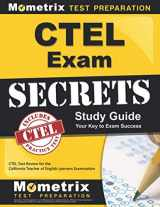 9781609715861-1609715861-CTEL Exam Secrets Study Guide: CTEL Test Review for the California Teacher of English Learners Examination