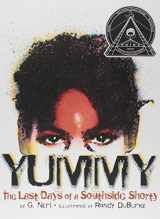 9781584302674-1584302674-Yummy: The Last Days of a Southside Shorty