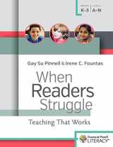 9780325089676-0325089671-When Readers Struggle: Teaching That Works (F&P Professional Books and Multimedia)