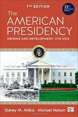 9781483318691-1483318699-The American Presidency: Origins and Development, 1776-2014: 7th Edition
