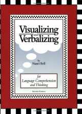 9780945856641-0945856644-Visualizing and Verbalizing: For Language Comprehension and Thinking
