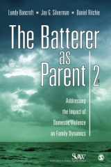 9781412972055-1412972051-The Batterer as Parent: Addressing the Impact of Domestic Violence on Family Dynamics (SAGE Series on Violence against Women)