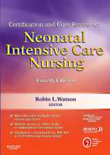 Certification and Core Review for Neonatal Intensive Care Nursing, 4e (Watson, Certification and Core Review for Neonatal Intensive Care Nursing)