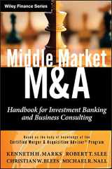 9780470908297-0470908297-Middle Market M & A: Handbook for Investment Banking and Business Consulting