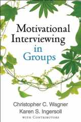 9781462507924-1462507921-Motivational Interviewing in Groups (Applications of Motivational Interviewing)