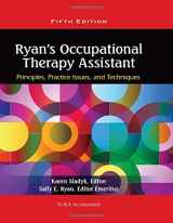 9781556429620-1556429622-Ryan's Occupational Therapy Assistant: Principles, Practice Issues, and Technqiues