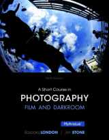 9780133810356-0133810356-Short Course in Photography: Film and Darkroom , A, Plus NEW MyLab Arts with Pearson eText -- Access Card Package (9th Edition)