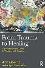 9780415874175-0415874173-From Trauma to Healing: A Social Worker's Guide to Working with Survivors