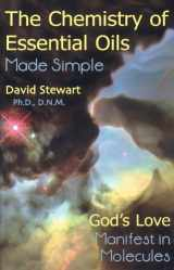 9780934426992-0934426996-Chemistry of Essential Oils Made Simple: God's Love Manifest in Molecules