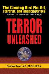 Terror Unleashed: The Coming Bird Flu, Oil, Terrorist, and Financial Crises