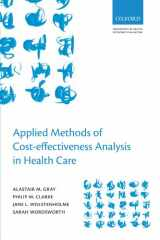 9780199227280-0199227284-Applied Methods of Cost-effectiveness Analysis in Health Care (Handbooks in Health Economic Evaluation Series)