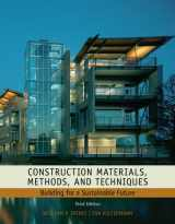 9781435481084-1435481089-Construction Materials, Methods and Techniques: Building for a Sustainable Future (Go Green with Renewable Energy Resources)