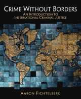 9780132319928-0132319926-Crime Without Borders: An Introduction to International Criminal Justice