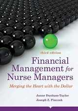 9781284031034-1284031039-Financial Management For Nurse Managers: Merging the Heart with the Dollar (Dunham-Taylor, Financial Management for Nurse Managers)