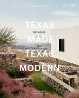 9781580935081-1580935087-Texas Made/Texas Modern: The House and the Land