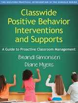 9781462519439-1462519431-Classwide Positive Behavior Interventions and Supports: A Guide to Proactive Classroom Management (Guilford Practical Intervention in the Schools)