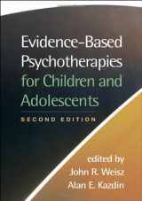 9781593859749-1593859740-Evidence-Based Psychotherapies for Children and Adolescents, Second Edition