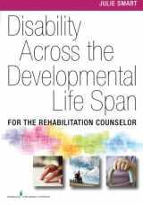 9780826107343-0826107346-Disability Across the Developmental Life Span: For the Rehabilitation Counselor