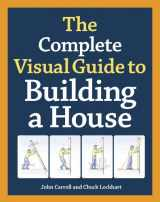 9781600850226-1600850227-The Complete Visual Guide to Building a House